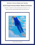 Northern Arizona Watercolor Society Experimental Exhibit - November 2 - 14, 2016