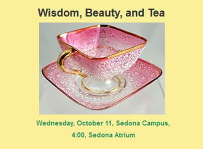"""Wisdom, Beauty, and Tea"" at Yavapai College Sedona Center – October 11, 2017 at 4:00 pm - 5:30pm"