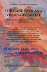 """The Gardener As A Visionary Artist"" Art Exhibit - Feb. 13 - 28, 2016"