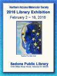 Northern Arizona Watercolor Society 2016 Library Exhibit - Feb. 2 - 18, 2016